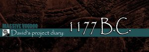 Project diary: 1177 B.C. - 10